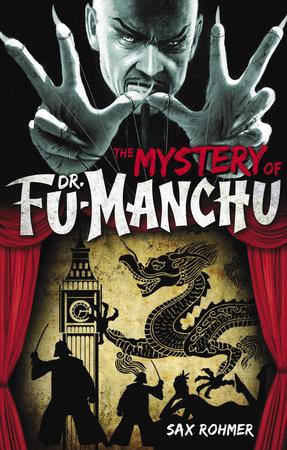 Fu-Manchu: The Mystery of Dr. Fu-Manchu by Sax Rohmer
