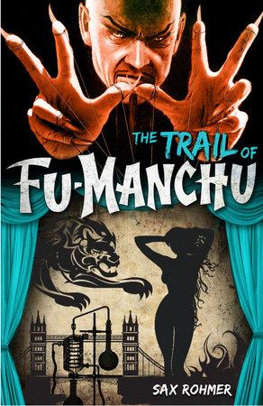 Fu-Manchu: The Trail of Fu-Manchu by Sax Rohmer