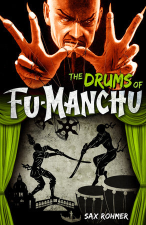 Fu-Manchu: The Drums of Fu-Manchu by Sax Rohmer