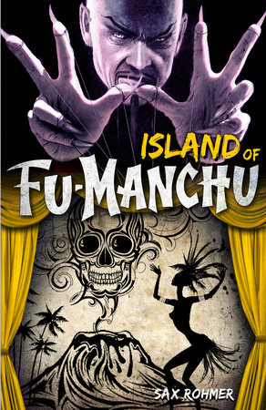 Fu-Manchu: The Island of Fu-Manchu by Sax Rohmer