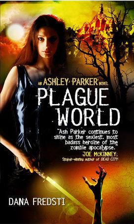 Plague World by Dana Fredsti