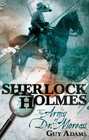 Sherlock Holmes: The Army of Doctor Moreau by Guy Adams
