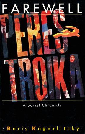 Farewell Perestroika by Boris Kagarlitsky