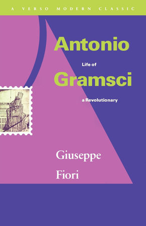 Antonio Gramsci by Giuseppe Fiori