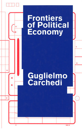 Frontiers of Political Economy by Guglielmo Carchedi