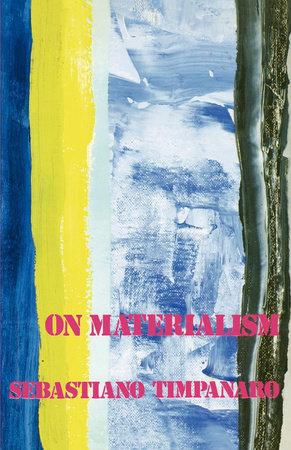 On Materialism by Sebastiano Timpanaro