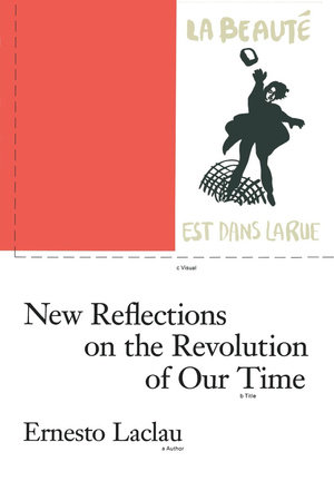 New Reflections on the Revolution of Our Time by Ernesto Laclau