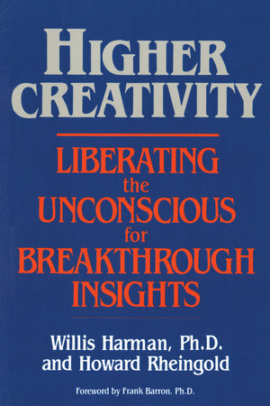 Higher Creativity by Willis Harman