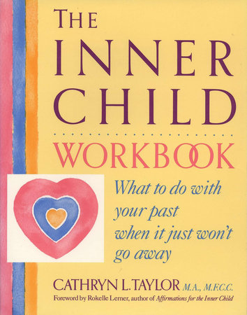 The Inner Child Workbook by Cathryn L. Taylor