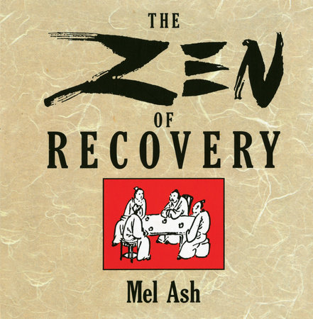 The Zen of Recovery by Mel Ash