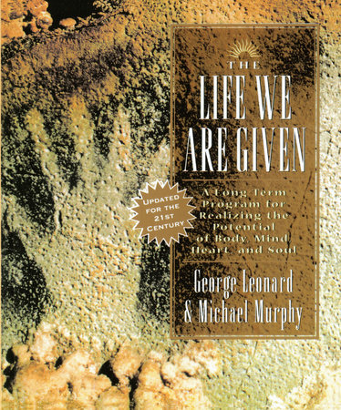 The Life We Are Given by George Leonard