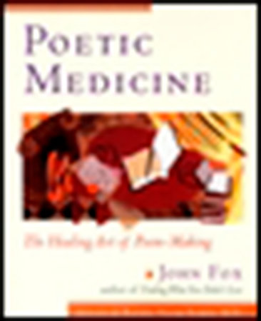 Poetic Medicine by John Fox
