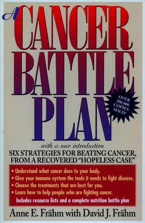 A Cancer Battle Plan by Anne E. Frahm and David J. Frähm
