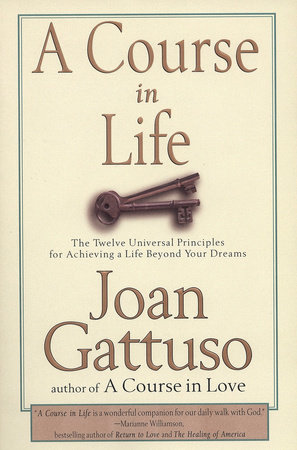 A Course in Life by Joan Gattuso