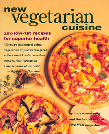 New Vegetarian Cuisine by Linda Rosensweig and Editors Of Prevention Magazine