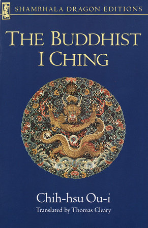 The Buddhist I Ching by Chih-Hsu Ou-I