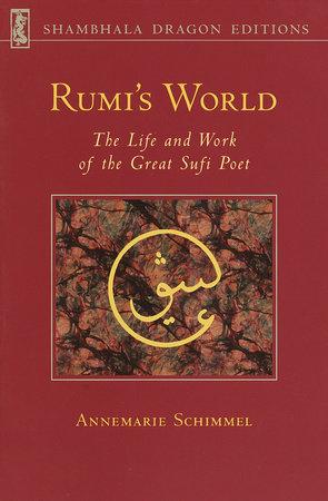 Rumi's World by Annemarie Schimmel