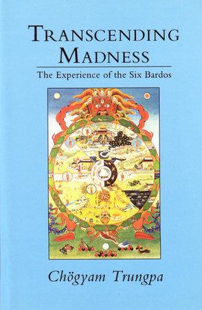 Transcending Madness by Chogyam Trungpa