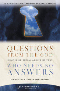 Questions from the God Who Needs No Answers