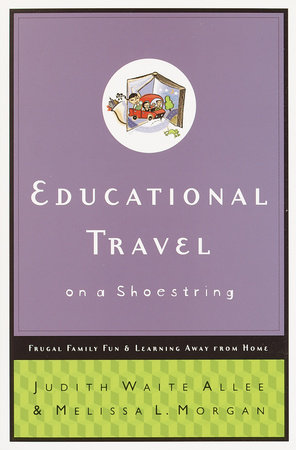 Educational Travel on a Shoestring by Judith Waite Allee and Melissa L. Morgan