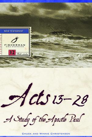 Acts 13-28 by Chuck Christensen and Winnie Christensen