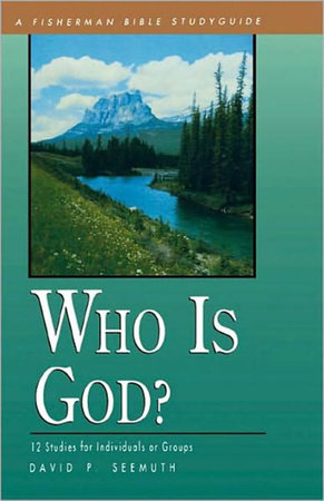 Who Is God? by David P. Seemuth