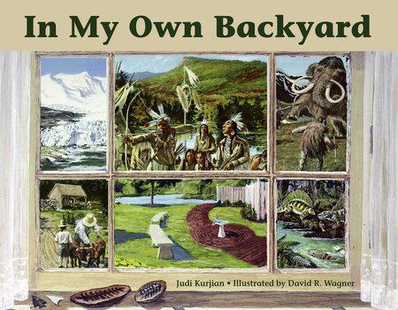 In My Own Backyard by Judi Kurjian