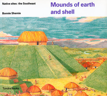 Mounds of earth and shell by Bonnie Shemie