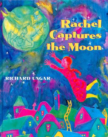 Rachel Captures the Moon by Richard Ungar