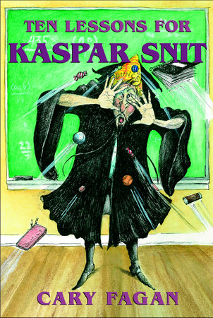Ten Lessons for Kaspar Snit by Cary Fagan