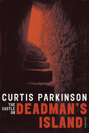 The Castle on Deadman's Island by Curtis Parkinson