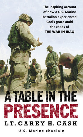 A Table in the Presence by Lt. Carey H. Cash