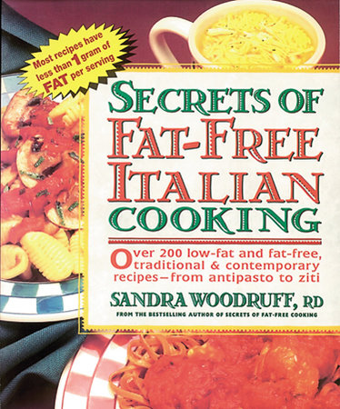 Secrets of Fat-Free Italian Cooking by Sandra Woodruff