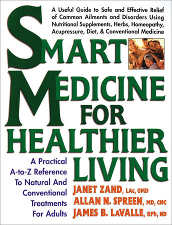 Smart Medicine for Healthier Living by Janet Zand and James B. LaValle