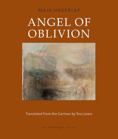 Angel of Oblivion by Maja Haderlap