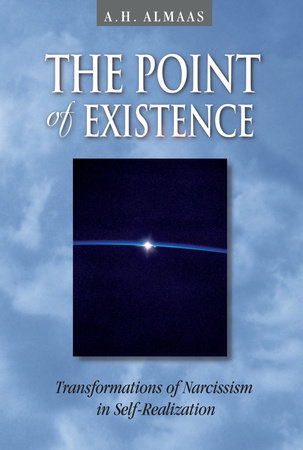 The Point of Existence by A. H. Almaas