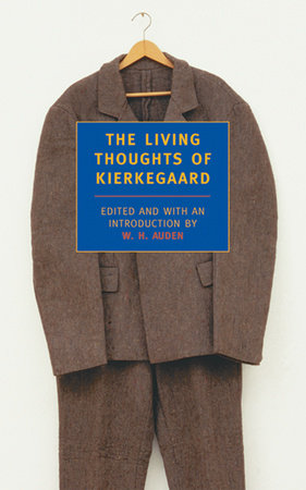 The Living Thoughts of Kierkegaard by Soren Kierkegaard