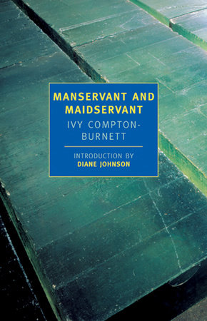 Manservant and Maidservant by Ivy Compton-Burnett