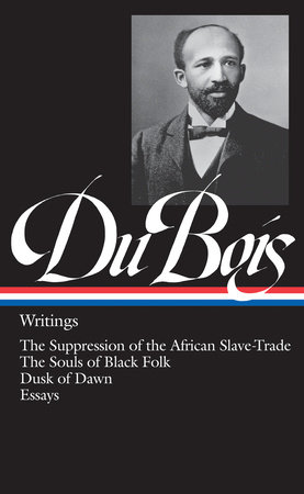 W.E.B. Du Bois: Writings (LOA #34) by W. E. B. Du Bois