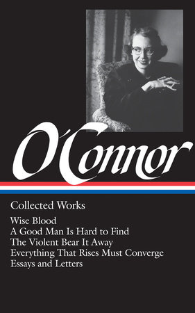 Flannery O'Connor: Collected Works (LOA #39) by Flannery O'Connor