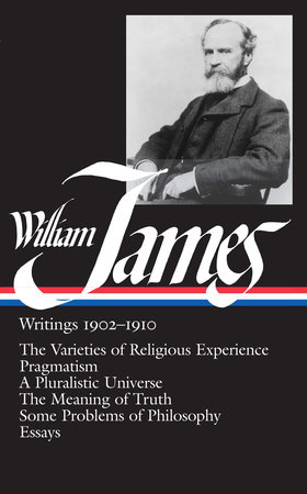 William James: Writings 1902-1910 (LOA #38) by William James