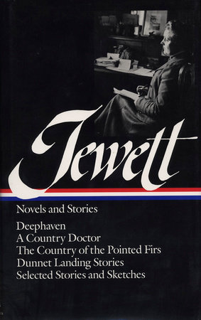 Sarah Orne Jewett: Novels and Stories (LOA #69) by Sarah Orne Jewett