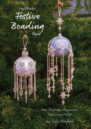 Spellbound Festive Beading Three by Julie Ashford