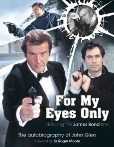 For My Eyes Only - Directing the James Bond Films