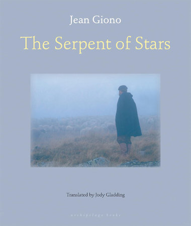 The Serpent of Stars by Jean Giono