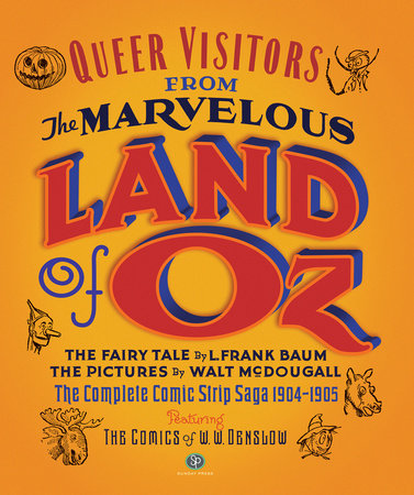 Queer Visitors from the Marvelous Land of Oz by L Frank Baum and W. W. Denslow