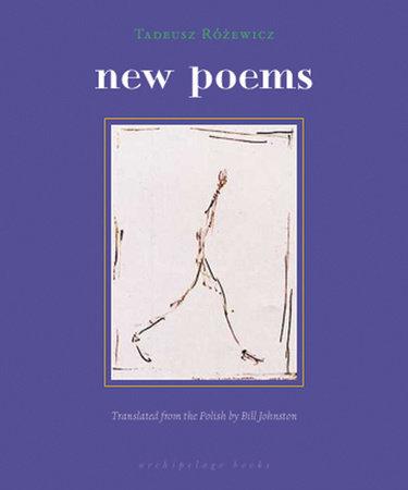 new poems by Tadeusz Rozewicz