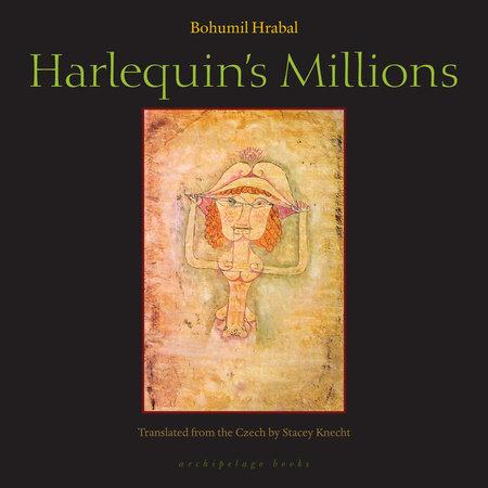 Harlequin's Millions by Bohumil Hrabal