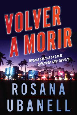 Volver a morir (Dead Again) by Rosana Ubanell