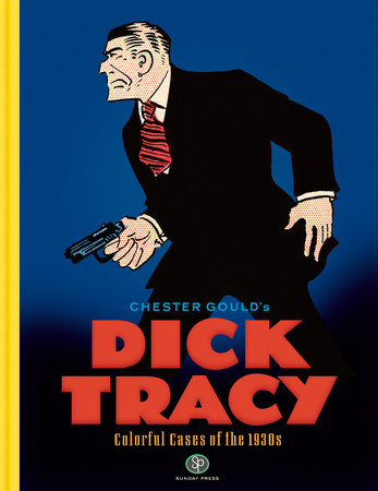 Dick Tracy: Colorful Cases of the 1930s by Chester Gould